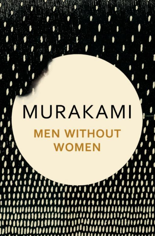 "Cover of the book ""Men Without Women"". Cover is dark gray with a collage of lightly colored ovals and a large white circle in the center with the title inside."